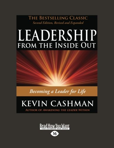 Leadership from the Inside Out: Becoming a Leader for Life (Easyread Large Edition)