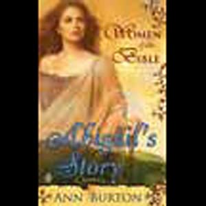 Women of the Bible: Abigail's Story | [Ann Burton]