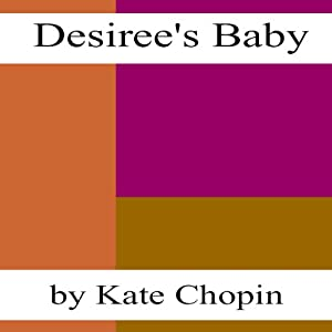 Desiree's Baby (Dramatized) | [Kate Chopin]