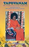 TAPOVANAM; Sri Sathya Sai Sathcharithra; The Sacred Story of Bhagawan Sri Sathya Sai Baba; Holy Book for Daily Recitation