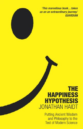 Happiness Hypothesis: Putting Ancient Wisdom to the Test of Modern Science