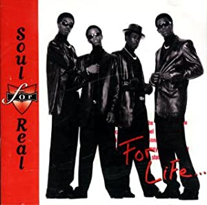Soul For Real: For Life...