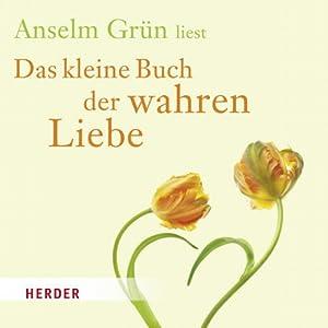 Das kleine Buch der wahren Liebe Hörbuch