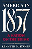 America in 1857: A Nation on the Brink (0195074815) by Stampp, Kenneth M.