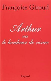 Arthur ou Le bonheur de vivre, Giroud, Françoise