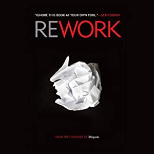Rework | [Jason Fried, David Heinemeier Hansson]