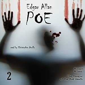 Edgar Allan Poe Audiobook Collection 2: William Wilson / The Masque of the Red Death | [Edgar Allan Poe, Christopher Aruffo]