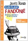 Flim-flam! Fandonie. Sensitivi, unicorni e altre illusioni (8887328013) by James Randi