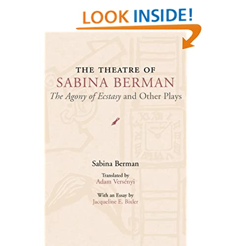 The Theatre of Sabina Berman: The Agony of Ecstasy and Other Plays (Theater in the Americas)