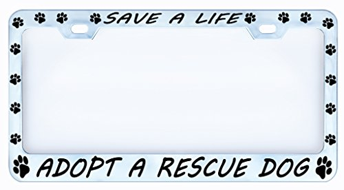 Save a Life Adopt a Rescue Dog Paw Chrome Auto Car License Plate Frame Tag, Metal, Weatherproof Vinyl Cut Letters