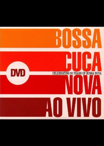 Bossacucanova - Ao Vivo (Celebrating 50 Years of Bossa Nova) - Na Base Da Bossa