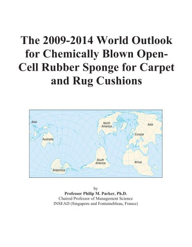 The 2009-2014 World Outlook for Chemically Blown Open-Cell Rubber Sponge for Carpet and Rug Cushions