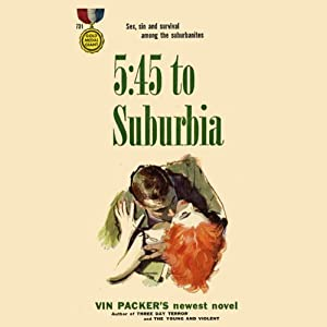 5:45 to Suburbia | [Vin Packer]
