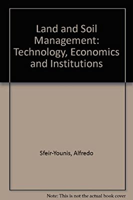 Land and Soil Management: Technology, Economics, and Institutions
