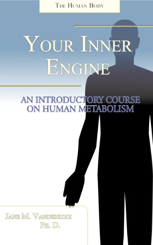Your Inner Engine: An Introductory Course on Human Metabolism, by Jane Vanderkooi