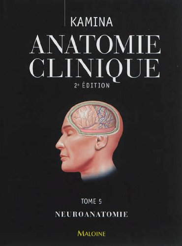 Anatomie clinique, T5 Neuroanatomie KAMINA