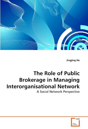 The Role of Public Brokerage in Managing Interorganisational Network: A Social Network Perspective