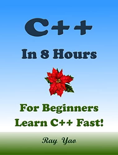 C++: C++ in 8 Hours, For Beginners, Learn C++ Fast! Hands-On Projects! Study C++ Programming Language with Hands-On Projects in Easy Steps, A Beginner's Guide, Fast & Easy. Start Coding Today! (C Programming In Easy Steps compare prices)