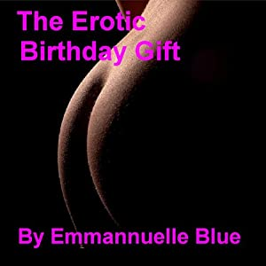 The Erotic Birthday Gift Audiobook