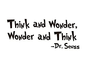 OneHouse Think and Wonder Wonder and Think Quote by Dr. Seuss Wall Decal Sticker from OneHouse