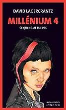 Millénium 4 - tome 4 - Ce qui ne me tue pas