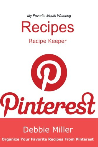 Pinterest Recipes (Blank Cookbook): Recipe Keeper For Your Pinterest Recipes (Social Media Recipes)