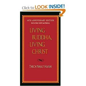 Living Buddha, Living Christ - Thich Nhat Hanh