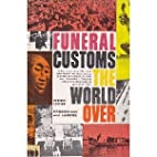 Funeral customs the world over by Robert…