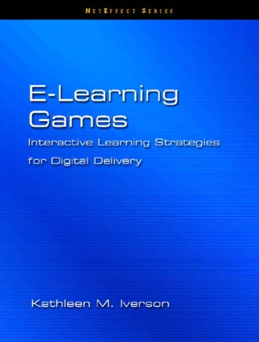 E-Learning Games: Interactive Strategies for Digital Delivery