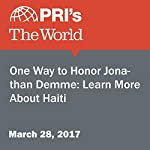 One Way to Honor Jonathan Demme: Learn More About Haiti | Amy Wilentz