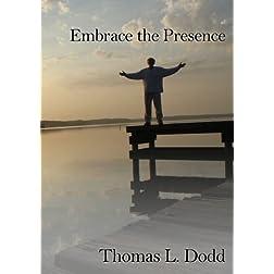 Embrace the Presence
