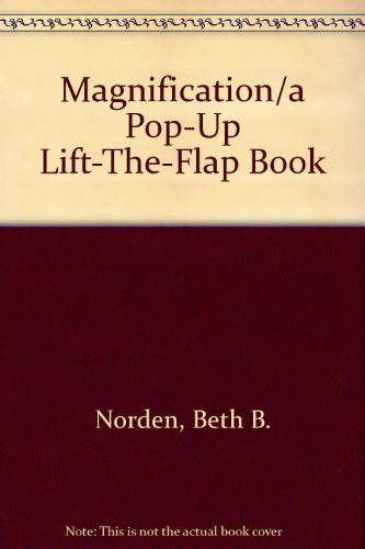 Magnification: A Pop-Up Lift-The-Flap Book