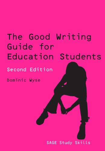 The Good Writing Guide For Education Students (Sage Study Skills Series)