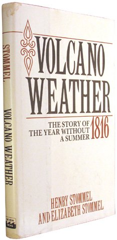 Volcano Weather: The Story of 1816, the Year Without a Summer: Henry M Stommel, Elizabeth Stommel: 9780915160716: Amazon.com: Books