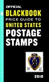 img - for The Official Blackbook Price Guide to United States Postage Stamps 2010, 32nd Edition (Official Blackbook Price Guide to U.S. Postage Stamps) book / textbook / text book
