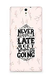 AMEZ never to late to reach where you are going Back Cover For Sony Xperia C5