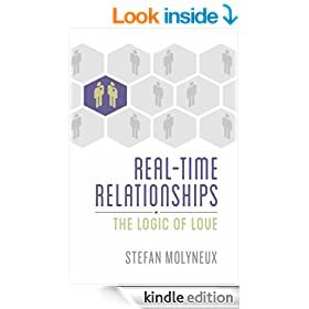 Real-Time Relationships: The Logic of Love (Freedomain Radio Book 3)