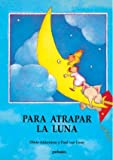 img - for Para Atrapar La Luna book / textbook / text book