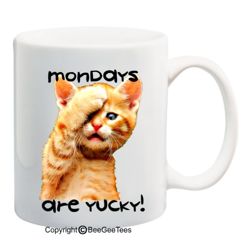 Mondays Are Yucky! Coffee Or Tea Cup 11 Or 15 Oz Funny Kitten Gift Mug By Beegeetees 04914 (11 Oz)