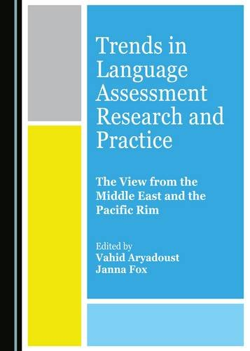 Trends in Language Assessment Research and Practice: The View from the Middle East and the Pacific Rim