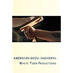 American Goju: Hachikyu