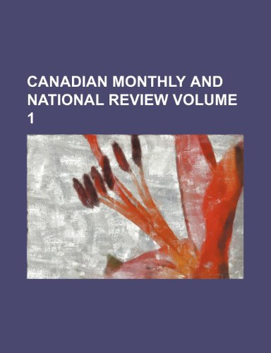Canadian monthly and national review Volume 1