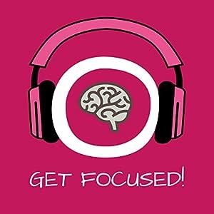 Get Focused! Konzentration steigern mit Hypnose Hörbuch