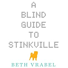 A Blind Guide to Stinkville (       UNABRIDGED) by Beth Vrabel Narrated by Brittany Pressley