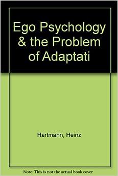 Hartmann essays ego psychology