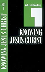 Knowing Jesus Christ