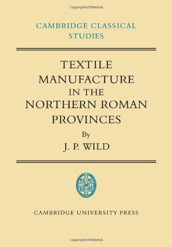 在北部的罗马省份 (剑桥大学古典研究) 的纺织品制造