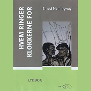 Hvem ringer klokkerne for [For Whom the Bell Tolls] | [Ernest Hemingway]