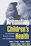 img - for Promoting Children's Health: Integrating School, Family, and Community book / textbook / text book