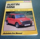 Austin Mini (CARE REPAIR MAINTENANCE 1962 - 90)